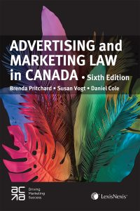 Advertising and Marketing Law in Canada 6th Edition