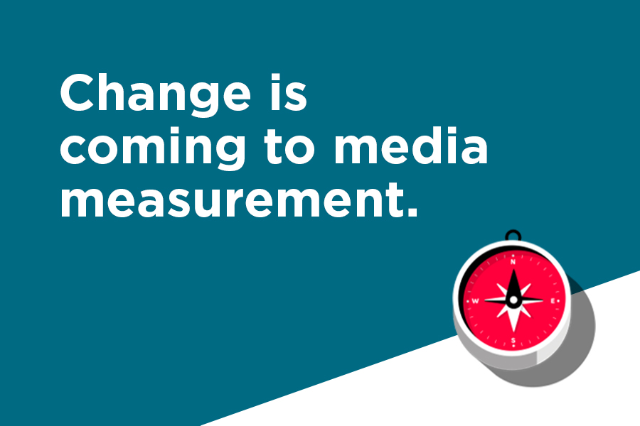 Change is coming to media measurement.