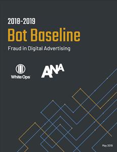 Bot Baseline Report: Fraud in Digital Advertising (2018-2019)
