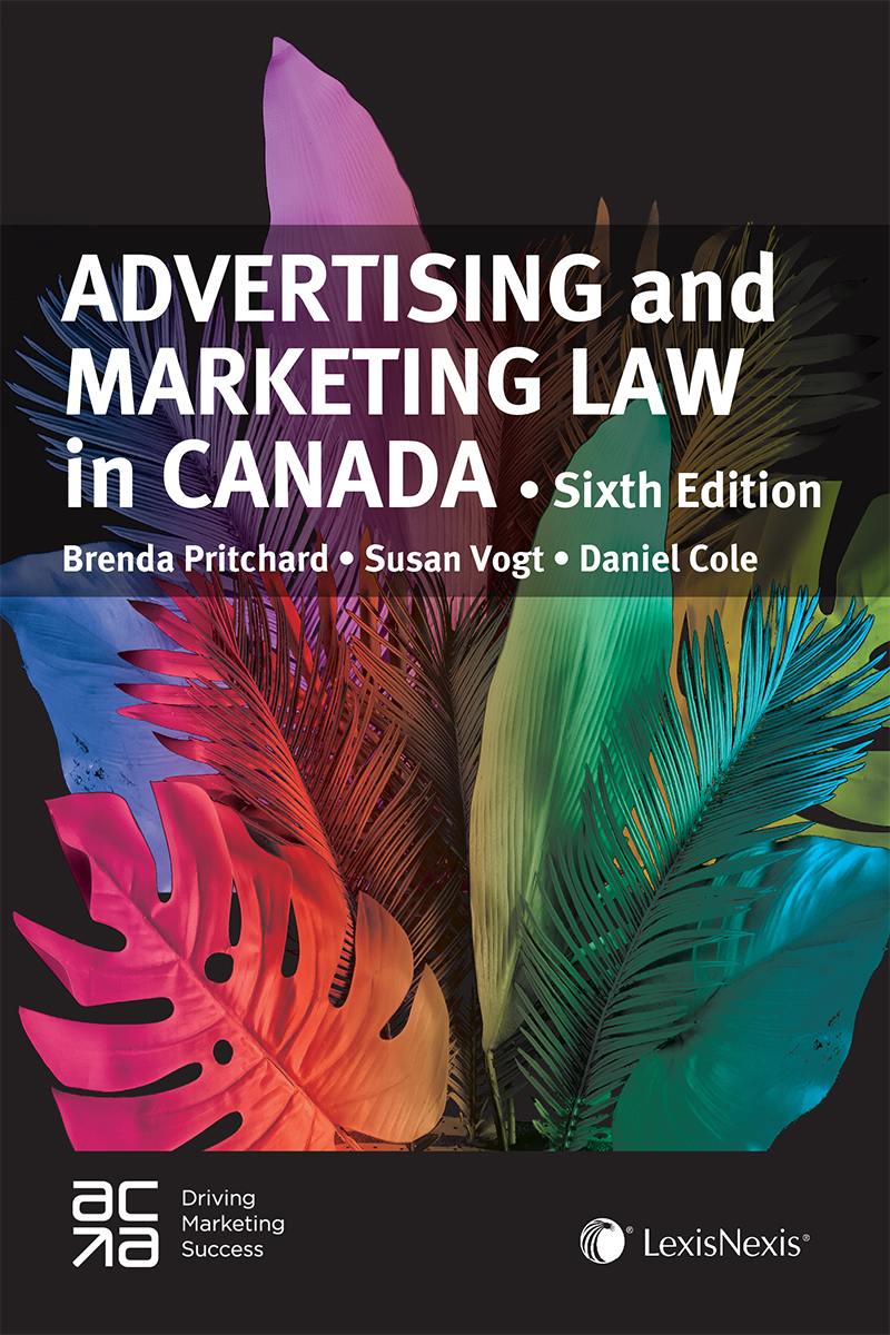 Advertising and Marketing Law in Canada, 6e édition