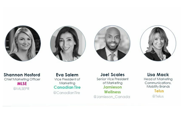 Le panel de spécialistes marketing : Shannon Hosford, Chef des services marketing, MLSE; Eva Salem, Vice-présidente marketing, Canadian Tire; Joel Scales, Vice-président principal marketing, Jamieson Wellness; Lisa Mack, Chef des communications marketing, TELUS Mobilité