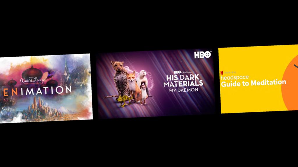 Des écrans montrant de nouvelles offres de Walt Disney (Zenimation), HBO (His Dark Materials: My Daemon) et Netflix (Headspace: Guide to Meditation)