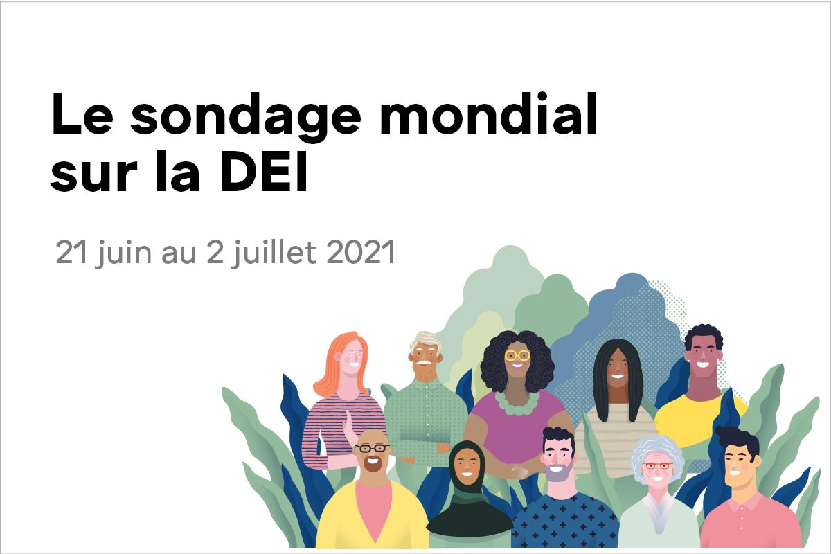 Le sondage mondial sur la DEI - 21 juin au 2 juillet 2021